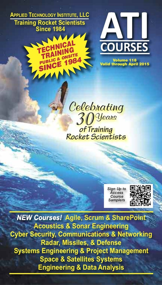 APPliED TEChNology iNSTiTuTE, llC Training Rocket Scientists Since 1984 Volume 118 Valid through April 2015 NEW Courses! A...
