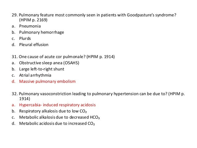 29. Pulmonary feature most commonly seen in patients with Goodpasture's syndrome? (HPIM p. 2169) a. Pneumonia b. Pulmonary...