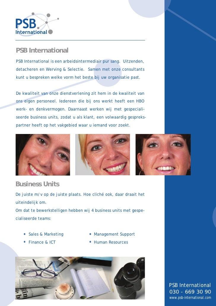 PSB International PSB International is een arbeidsintermediair pur sang. Uitzenden, detacheren en Werving & Selectie. Same...