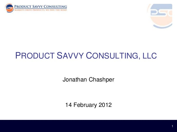 PRODUCT SAVVY CONSULTING, LLC         Jonathan Chashper          14 February 2012                                1