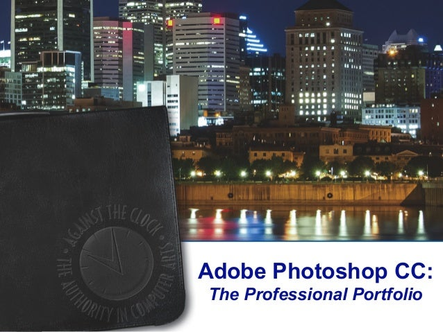 Adobe Photoshop CC: The Professional Portfolio