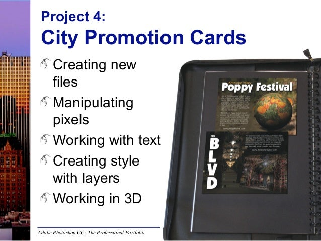 Project 4:  City Promotion Cards Creating new files Manipulating pixels Working with text Creating style with layers Worki...