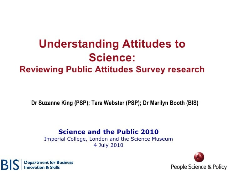 Science and the Public 2010 Imperial College, London and the Science Museum 4 July 2010 Dr Suzanne King (PSP); Tara Webste...