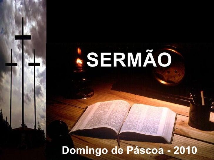 Domingo de Páscoa - 2010 SERMÃO