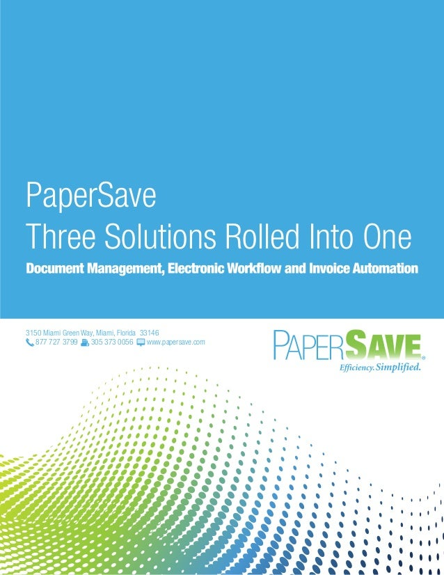 PaperSave Three Solutions Rolled Into One 3150 Miami Green Way, Miami, Florida 33146 877 727 3799 305 373 0056 www.papersa...