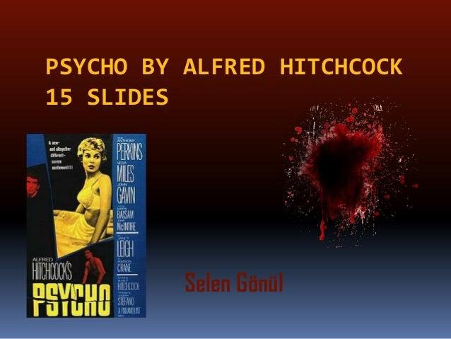 PSYCHO BY ALFRED HITCHCOCK 15 SLIDES  Selen Gönül