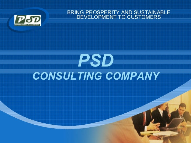 PSD CONSULTING COMPANY BRING PROSPERITY AND SUSTAINABLE DEVELOPMENT TO CUSTOMERS