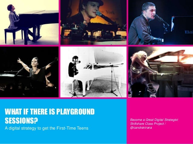 WHAT IF THERE IS PLAYGROUNDSESSIONS?                                        Become a Great Digital Strategist             ...
