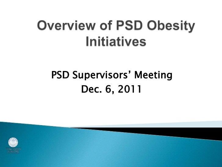 PSD Supervisors' Meeting      Dec. 6, 2011