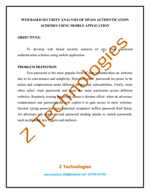 WEB BASED SECURITY ANALYSIS OF OPASS AUTHENTICATION                SCHEMES USING MOBILE APPLICATIONOBJECTIVES:      To dev...