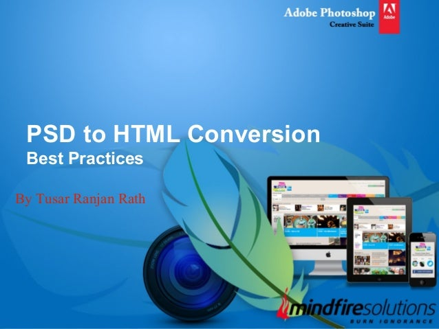 PSD to HTML Conversion Best Practices By Tusar Ranjan Rath