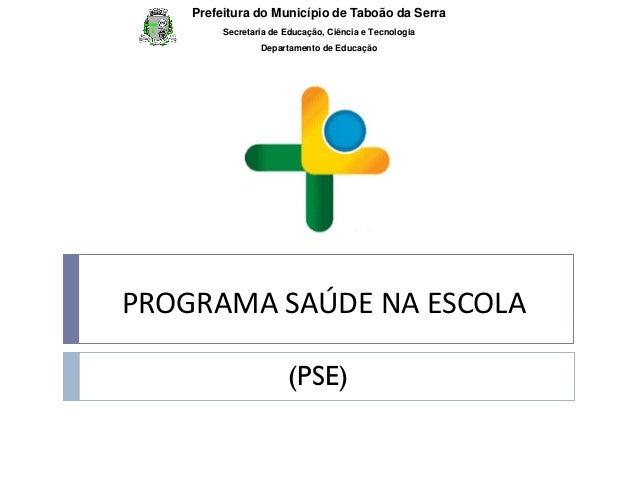 Prefeitura do Município de Taboão da Serra Secretaria de Educação, Ciência e Tecnologia Departamento de Educação  PROGRAMA...