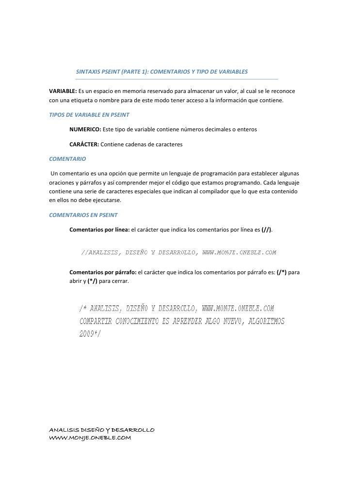 SINTAXIS PSEINT (PARTE 1): COMENTARIOS Y TIPO DE VARIABLES   VARIABLE: Es un espacio en memoria reservado para almacenar u...
