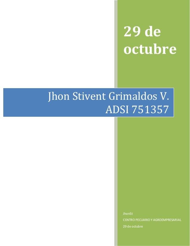 29 de  octubre  Jhon Stivent Grimaldos V.  ADSI 751357  JhonSt  CENTRO PECUARIO Y AGROEMPRESARIAL  29 de octubre