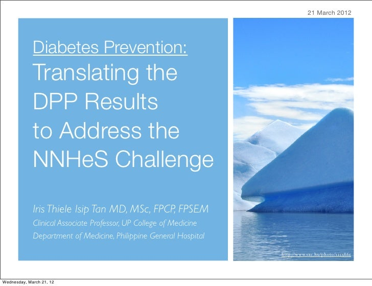 21 March 2012             Diabetes Prevention:             Translating the             DPP Results             to Address ...
