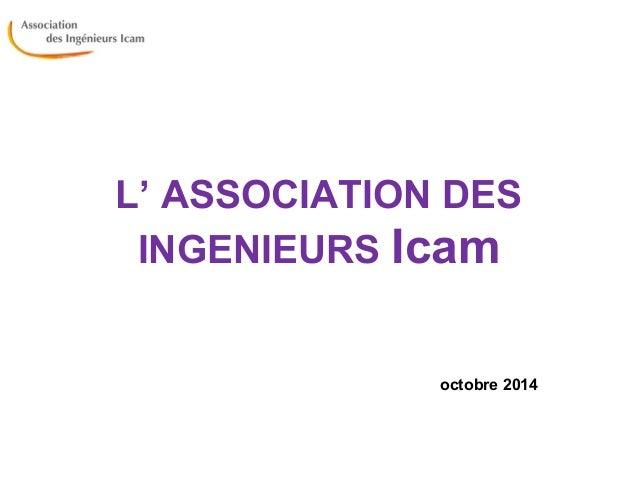L' ASSOCIATION DES  INGENIEURS Icam  octobre 2014