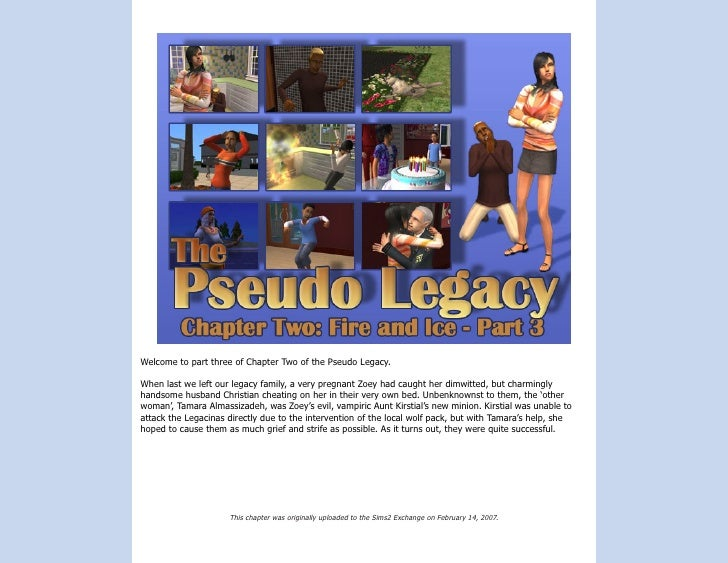 Welcome to part three of Chapter Two of the Pseudo Legacy.  When last we left our legacy family, a very pregnant Zoey had ...
