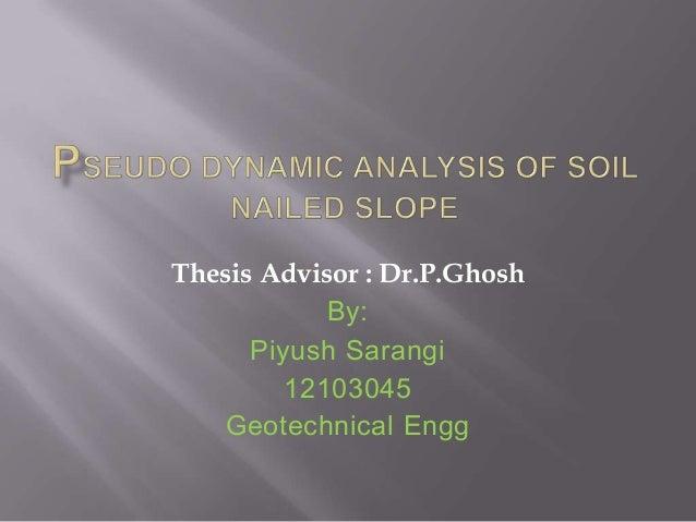 Thesis Advisor : Dr.P.Ghosh By: Piyush Sarangi 12103045 Geotechnical Engg
