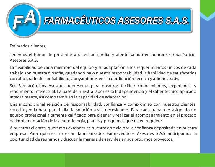 F A             FARMACÉUTICOS ASESORES S.A.S.Estimados clientes,Tenemos el honor de presentar a usted un cordial y atento ...