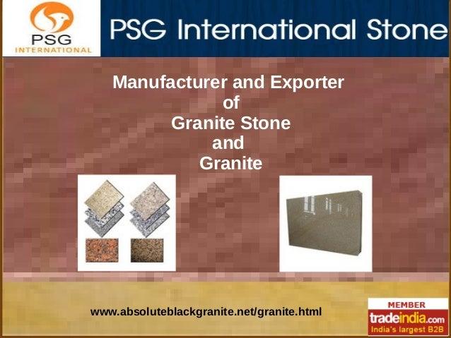 Manufacturer and Exporter of Granite Stone and Granite  www.absoluteblackgranite.net/granite.html