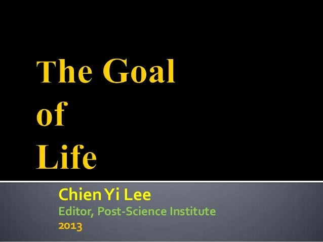 Post-Science Goal of Life