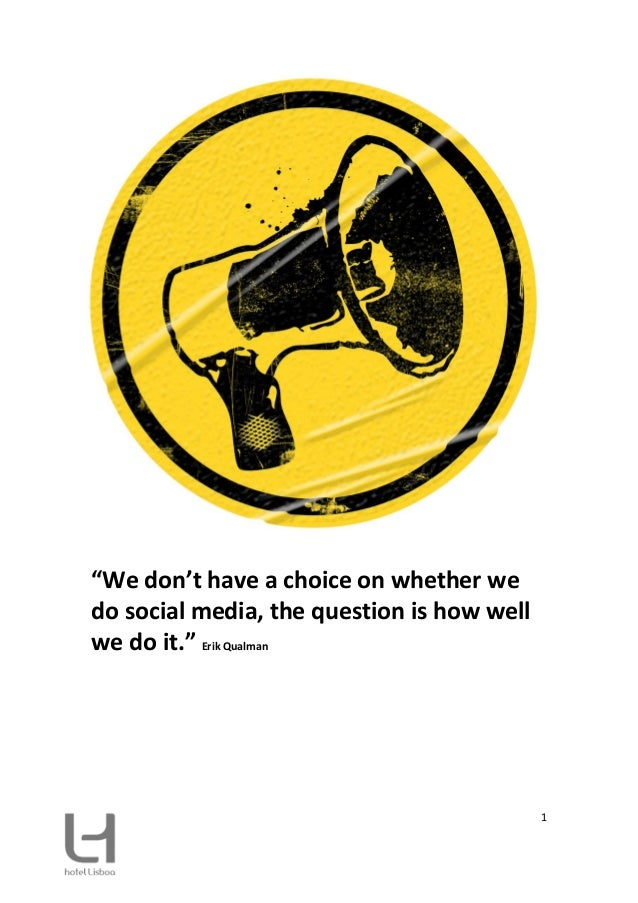 """""""We don't have a choice on whether wedo social media, the question is how wellwe do it."""" Erik Qualman                     ..."""