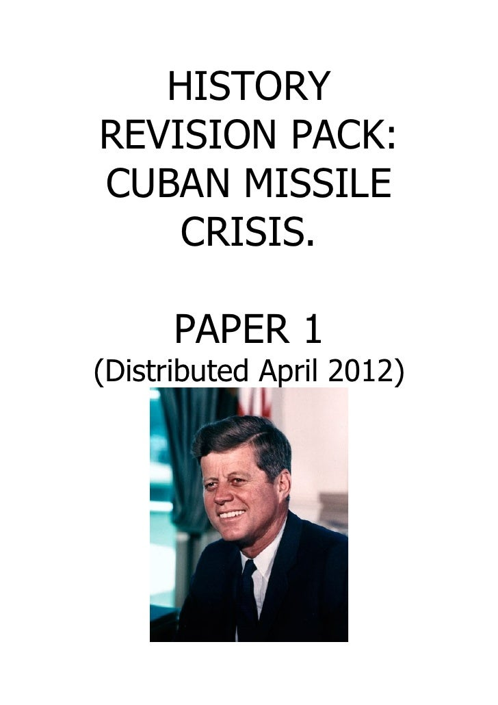 HISTORYREVISION PACK:CUBAN MISSILE    CRISIS.      PAPER 1(Distributed April 2012)