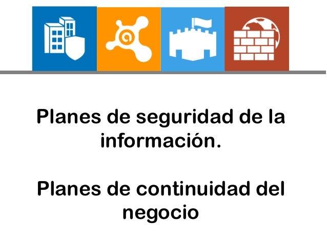 Planes de seguridad de la información. Planes de continuidad del negocio