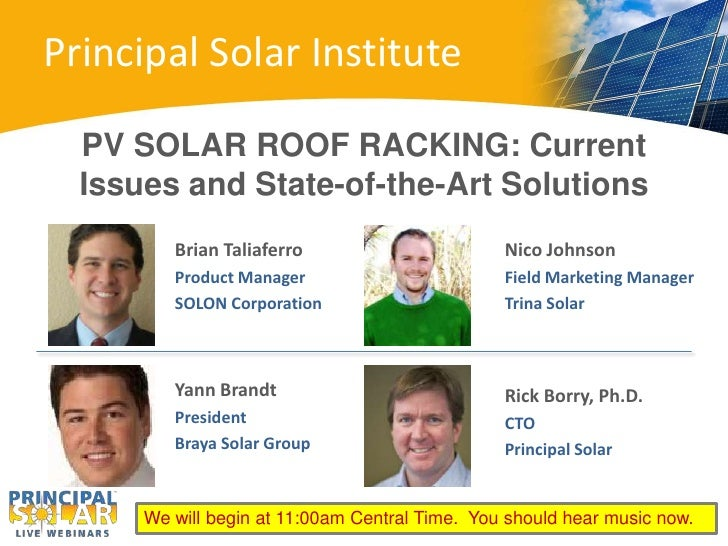 Principal Solar Institute  PV SOLAR ROOF RACKING: Current  Issues and State-of-the-Art Solutions         Brian Taliaferro ...