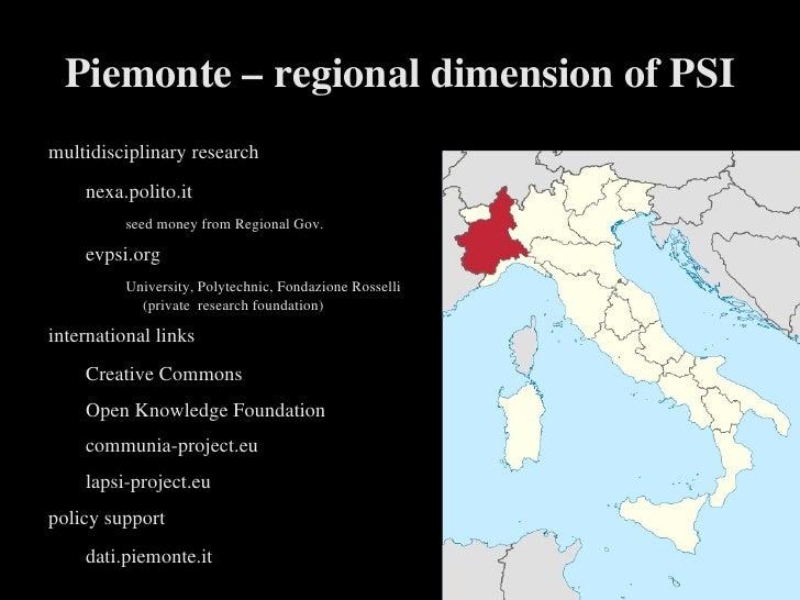 Piemonte – regional dimension of PSI <ul><li>multidisciplinary research </li><ul><li>nexa.polito.it </li><ul><li>seed mone...