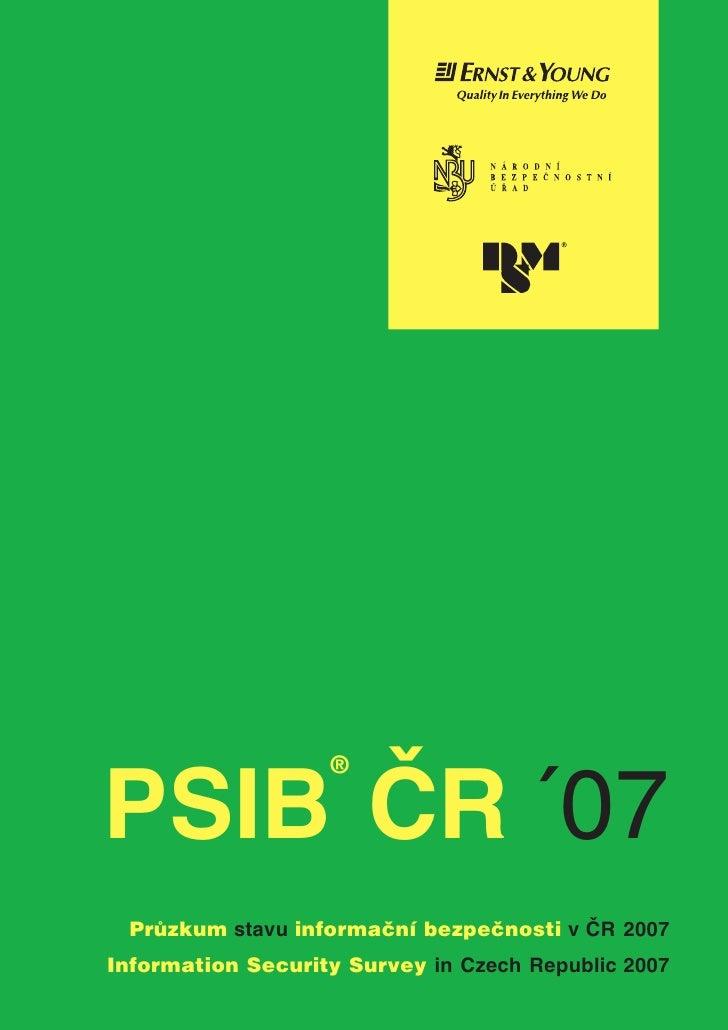 PSIB ÈR ´07                    ®      Prùzkum stavu informaèní bezpeènosti v ÈR 2007 Information Security Survey in Czech ...