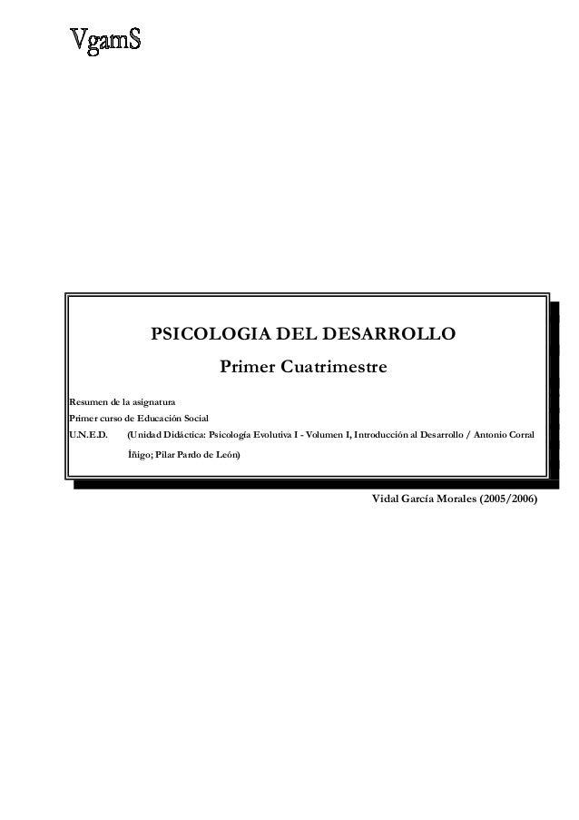 PSICOLOGIA DEL DESARROLLO                                   Primer CuatrimestreResumen de la asignaturaPrimer curso de Edu...