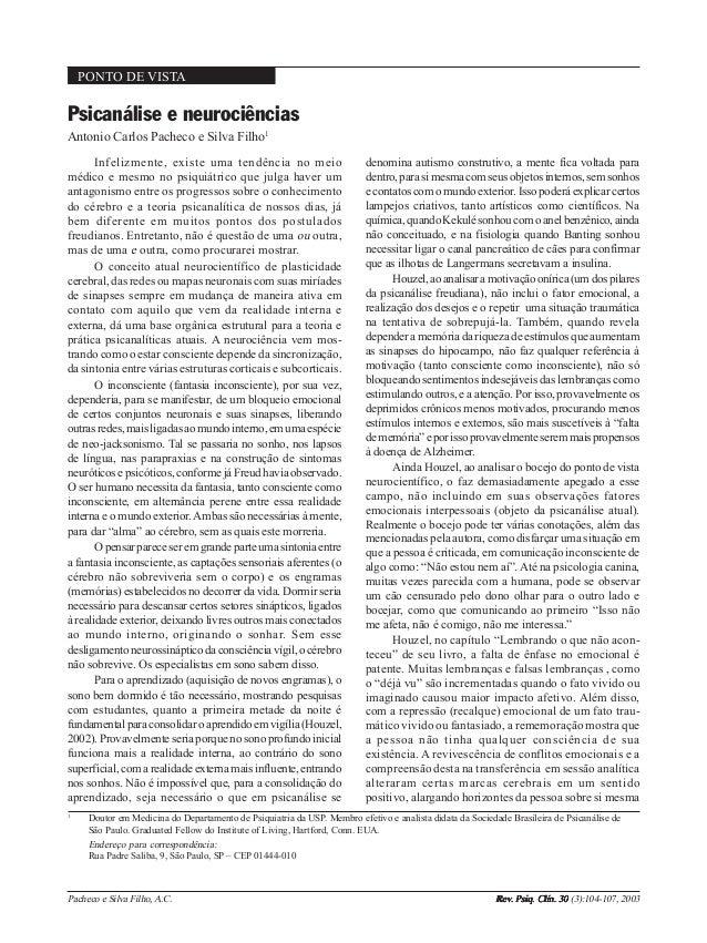 104 PONTO DE VISTA Psicanálise e neurociências Antonio Carlos Pacheco e Silva Filho1 1 Doutor em Medicina do Departamento ...