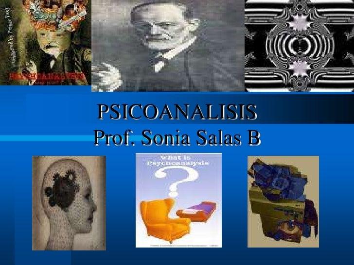 PSICOANALISISProf. Sonia Salas B<br />