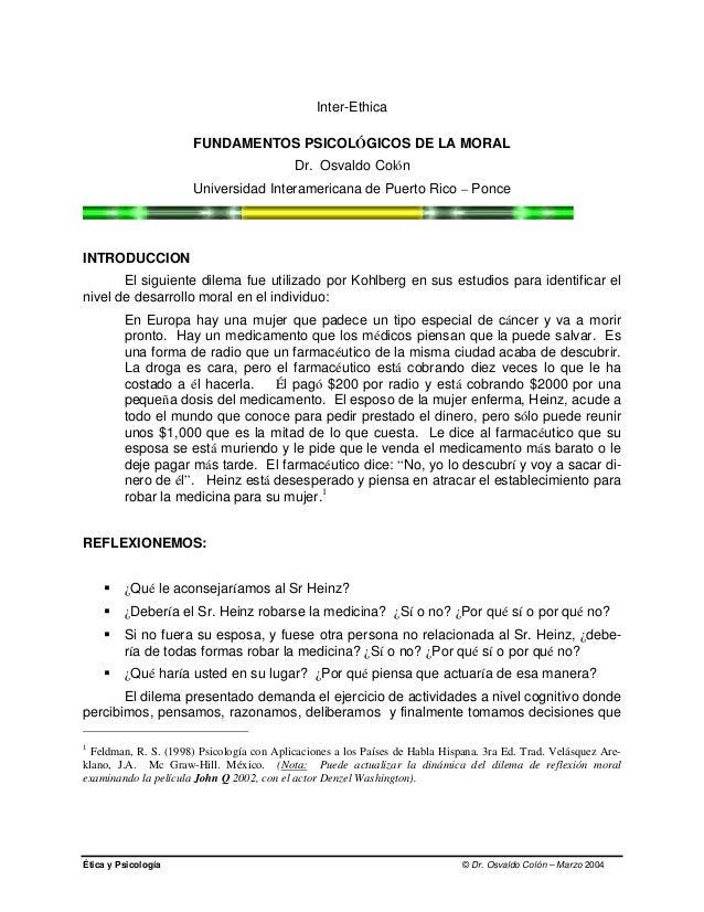 Ética y Psicología © Dr. Osvaldo Colón – Marzo 2004 Inter-Ethica FUNDAMENTOS PSICOLÓGICOS DE LA MORAL Dr. Osvaldo Colón Un...