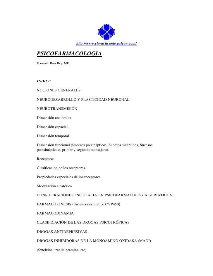 http://www.elpracticante.galeon.com/  PSICOFARMACOLOGIA Fernando Ruiz Rey, MD     INDICE  NOCIONES GENERALES  NEURODESARRO...