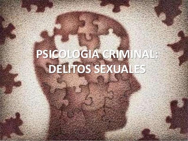 PSICOLOGIA CRIMINAL: Psicología Criminal: Delitos DELITOS SEXUALES sexuales