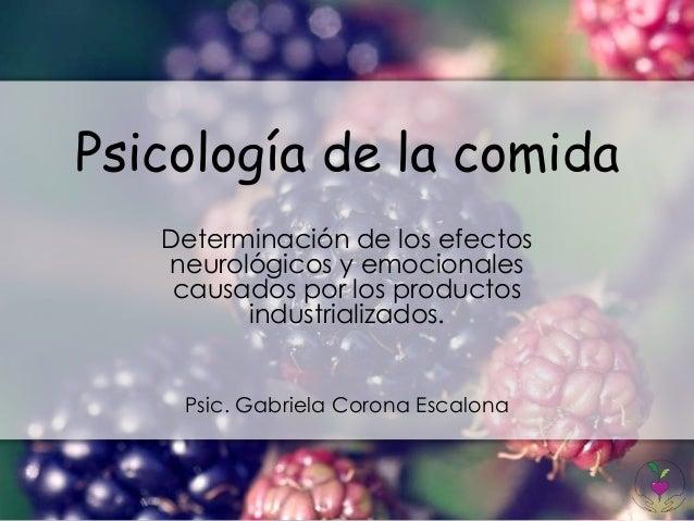 Psicología de la comida   Determinación de los efectos   neurológicos y emocionales    causados por los productos         ...