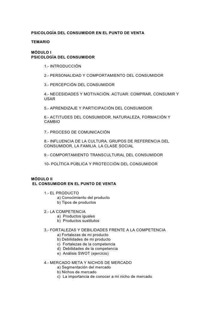 PSICOLOGÍA DEL CONSUMIDOR EN EL PUNTO DE VENTA  TEMARIO  MÓDULO I PSICOLOGÍA DEL CONSUMIDOR       1.- INTRODUCCIÓN       2...