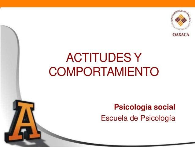 Psicolog a social actitudes y comportamientos 2013 for Porte y actitud