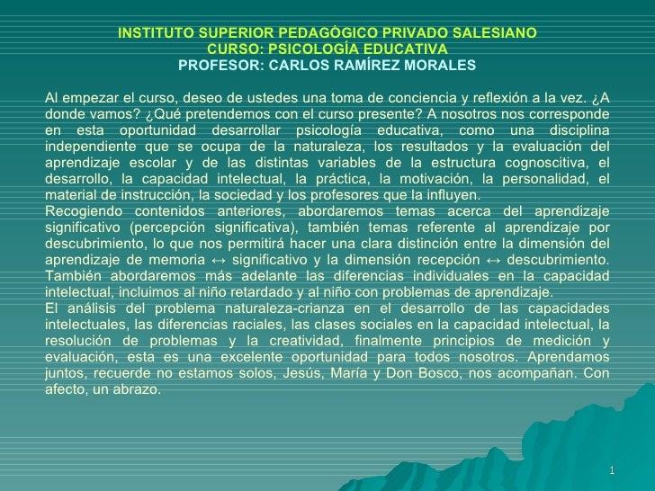 INSTITUTO SUPERIOR PEDAGÓGICO PRIVADO SALESIANO CURSO: PSICOLOGÍA EDUCATIVA PROFESOR: CARLOS RAMÍREZ MORALES Al empezar el...