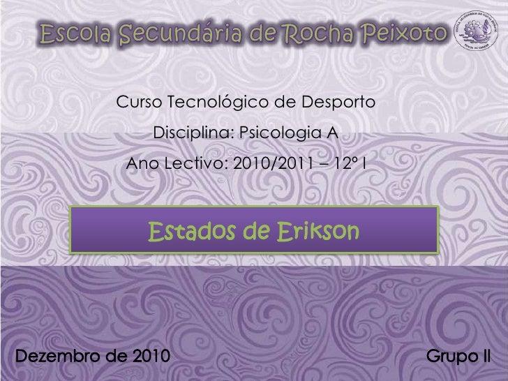 Escola Secundária de Rocha Peixoto<br />Curso Tecnológico de Desporto<br />Disciplina: Psicologia A<br />Ano Lectivo: 2010...