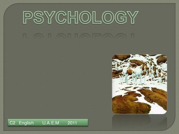 PSYCHOLOGY<br />C2   English       U.A.E.M       2011<br />