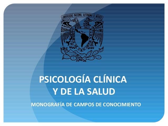 PSICOLOGÍA CLÍNICA Y DE LA SALUD MONOGRAFÍA DE CAMPOS DE CONOCIMIENTO