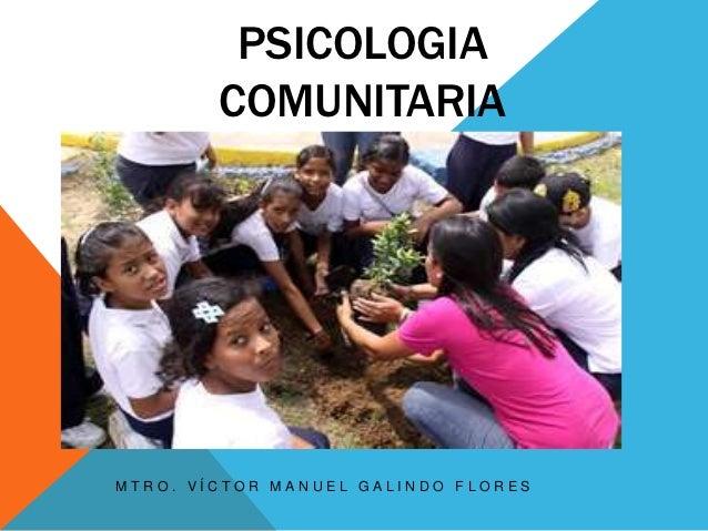 PSICOLOGIA        COMUNITARIAMTRO. VÍCTOR MANUEL GALINDO FLORES