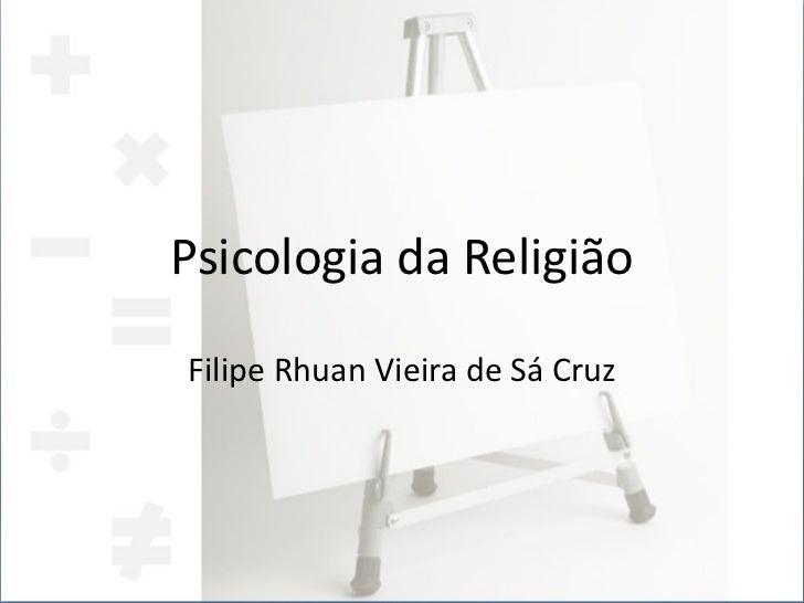 Psicologia da Religião Filipe Rhuan Vieira de Sá Cruz