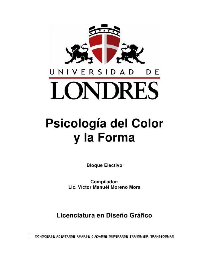 Psicología del Color          y la Forma                           Bloque Electivo                             Compilador:...