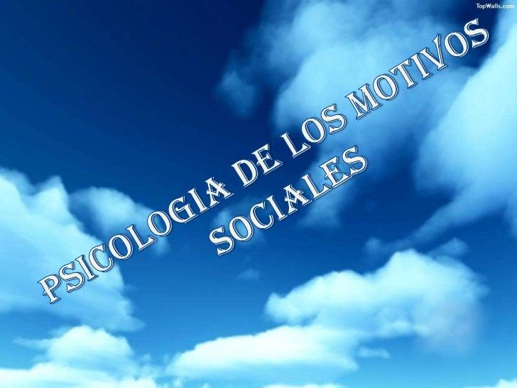 PSICOLOGIA DE LOS MOTIVOS SOCIALES <br />