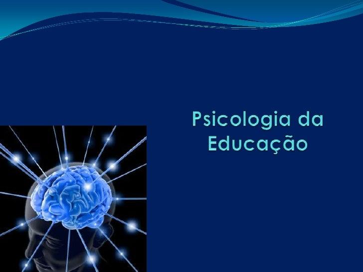 Psicologia da Educação<br />