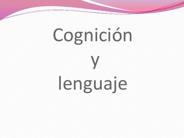 Cognición    ylenguaje